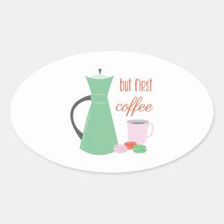 Mas primeiro café adesivo oval