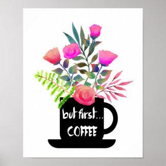 Mas primeiro café com o poster dos rosas da