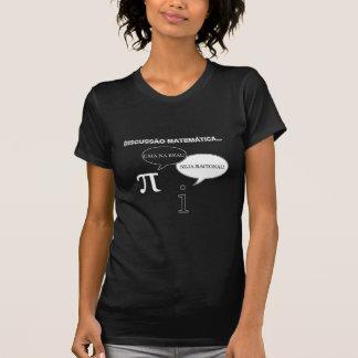 Matemática de Discussão - i contra o pi! Camisetas
