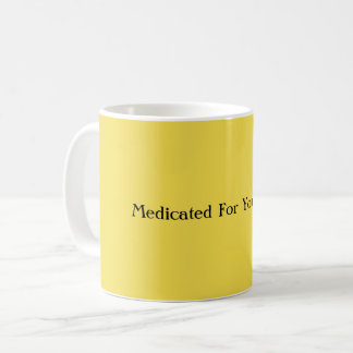 Medicado para sua caneca de café da segurança