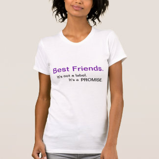 Melhores amigos., não é uma etiqueta., ele é a, camiseta