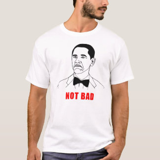 Meme ''NOT BAD'' Camisetas