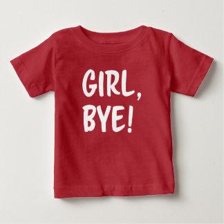 Menina, adeus! Camisa engraçada do bebê do