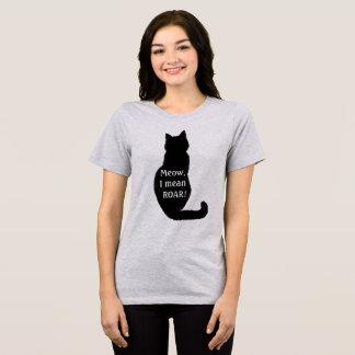 Meow, eu significo o rugido! camisa