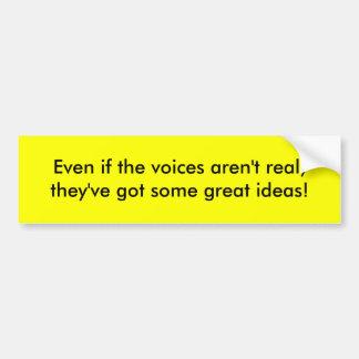 Mesmo se as vozes não são reais, o they've obteve  adesivo