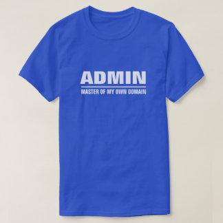 Mestre do Admin de meu próprio domínio Camiseta