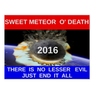 """Meteoro poster da morte O 20x16 doce"""" Pôster"""