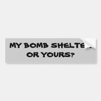 Meu abrigo de bomba ou seu? adesivo para carro
