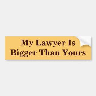 Meu advogado é mais grande do que seu adesivo para carro