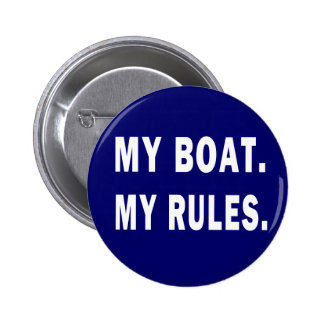 Meu barco. Minhas regras - barco engraçado Boton