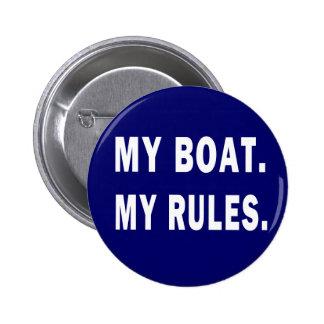 Meu barco. Minhas regras - barco engraçado Bóton Redondo 5.08cm