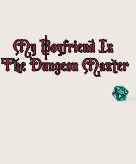 Meu namorado é a fêmea bege do mestre do Dungeon Camiseta