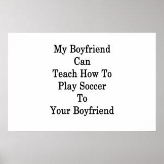 Meu namorado pode ensinar como jogar o futebol ao pôster