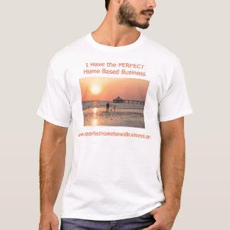 Meu negócio baseado Home PERFEITO Camiseta