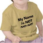 Meu nome não é No-Nenhum! Camisetas