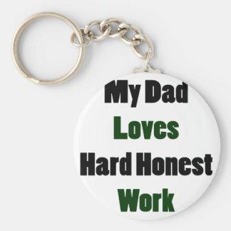 Meu pai ama o trabalho honesto duro chaveiros