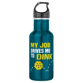 """""""Meu trabalho conduz-me à garrafa de água de Dink"""""""