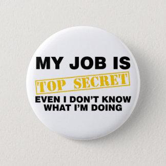 Meu trabalho é extremamente secreto bóton redondo 5.08cm