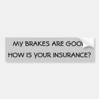 Meus freios são bons como é seu seguro? adesivo para carro