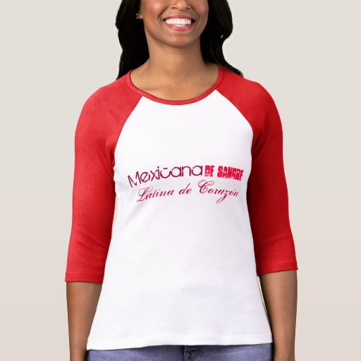Mexicana de Sangre Latina de Corazón Tshirts