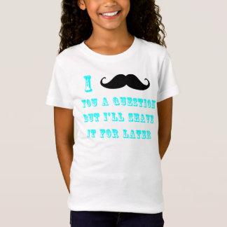 Mim bigode você uma camisa da pergunta T