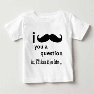 Mim bigode você uma pergunta camisetas