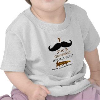 mim bigode você uma pergunta sobre seu texugo de camisetas