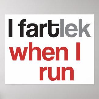 Mim FARTlek quando eu funcionar o © - FARTlek engr Poster