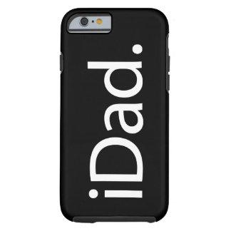 mim pai (iDad) Capa Tough Para iPhone 6