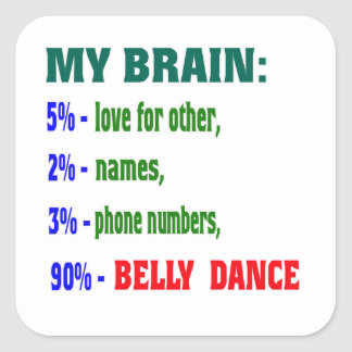Minha dança do ventre do cérebro 90% adesivo quadrado