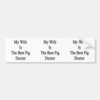 Minha esposa é o melhor doutor do porco adesivos