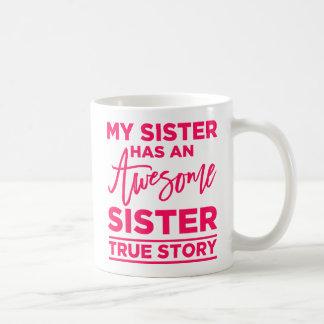 Minha irmã tem uma irmã impressionante caneca de café