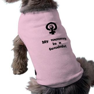 Minha mamãe é uma camiseta de cão feminista camisa sem mangas para cachorro