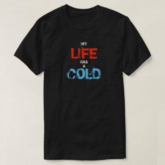 Minha vida tem um frio camiseta