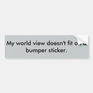 Minha visão mundial não cabe em uma etiqueta adesivo para carro