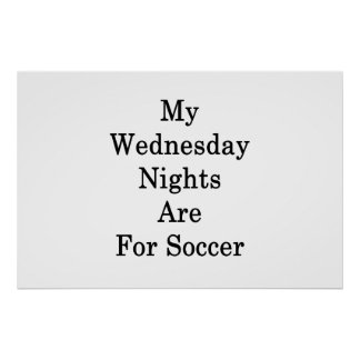 Minhas noites de quarta-feira são para o futebol pôster