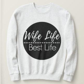 """Moletom Da """"vida esposa… A melhor vida!"""" Camisola"""