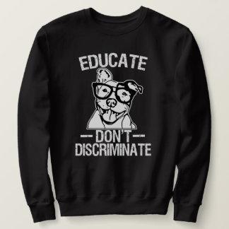 Moletom Educate não discrimina a camisola engraçada de