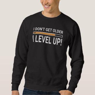 Moletom Eu não obtenho mais idoso - I ascendente nivelado!