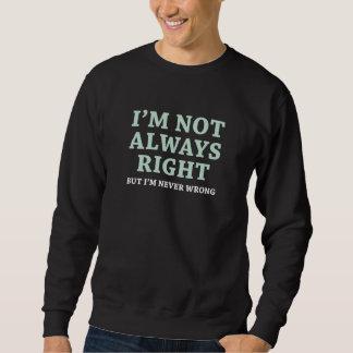 Moletom Eu não sou sempre direito