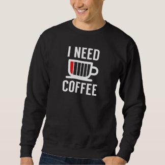 Moletom Eu preciso o café