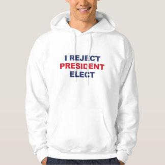 Moletom Eu rejeito o presidente Eleger