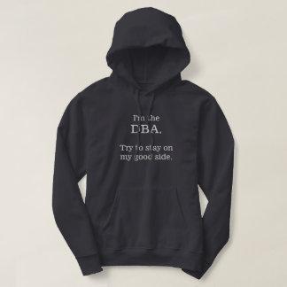 Moletom Eu sou o DBA. Tente permanecer em meu bom lado