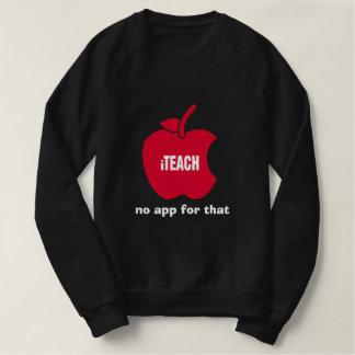 Moletom iTeach. Nenhum app para isso. Os t-shirt dos