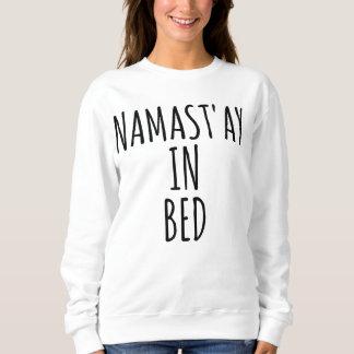 Moletom Namast'ay na camisola engraçada de Crewneck da