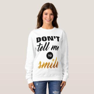 Moletom Não me diga para sorrir
