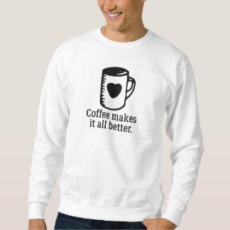 Moletom O café fá-lo toda melhor