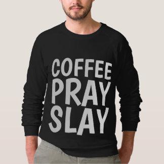 Moletom O CAFÉ PRAY MASSACRA t-shirt cristãos