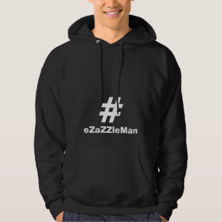 Moletom O Hoodie de Hashtag #eZaZZleMan faz o dinheiro