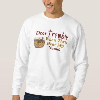 Moletom Os cervos tremem quando ouvem minha camisola